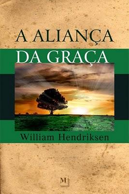William Hendriksen - A Aliança da Graça